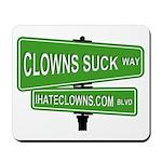 Clowns Suck Way Mousepad