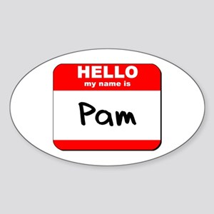 Hello my name is Pam Oval Sticker