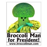 Broccoli Man for President! Small Poster
