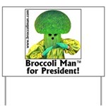 Broccoli Man for President! Yard Sign