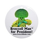 Broccoli Man for President! Ornament (Round)