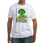 Broccoli Man for President! Fitted T-Shirt
