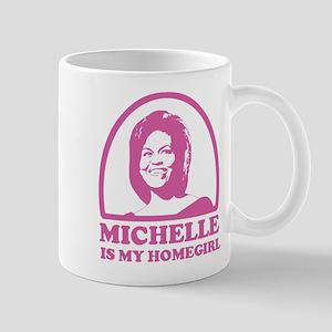 Michelle is my Homegirl Mug