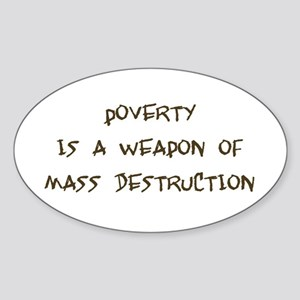 Poverty is a Weapon Oval Sticker