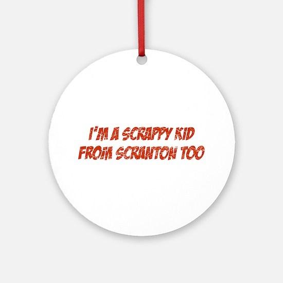 Scrappy Kid From Scranton Ornament (Round)