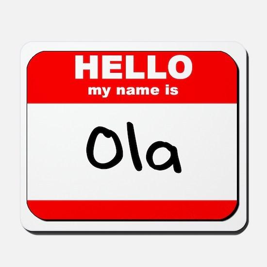 Hello my name is Ola Mousepad