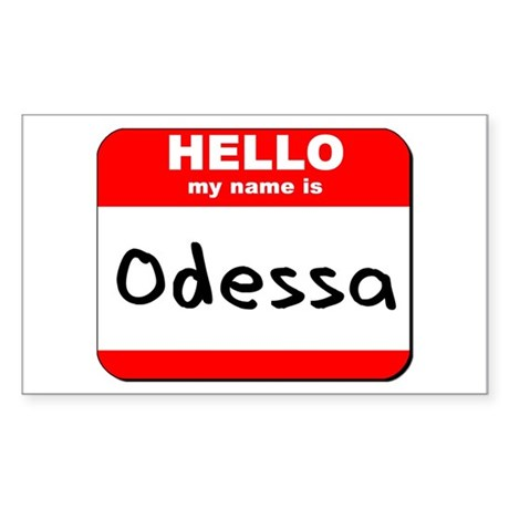 Hello my name is Odessa Rectangle Sticker
