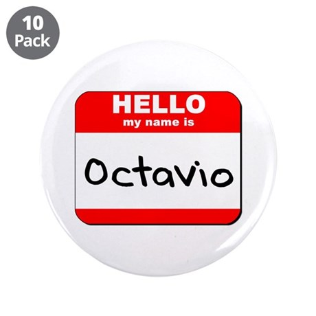 """Hello my name is Octavio 3.5"""" Button (10 pack)"""