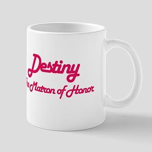 Destiny - Matron of Honor Mug