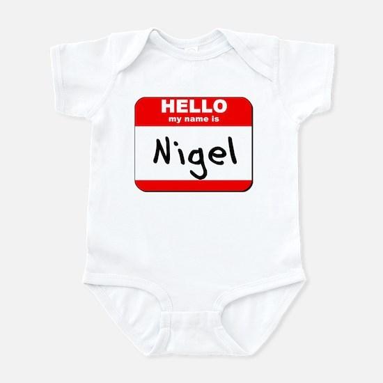 Hello my name is Nigel Infant Bodysuit