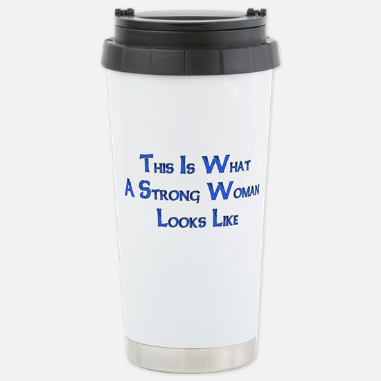Strong Woman Example Stainless Steel Travel Mug