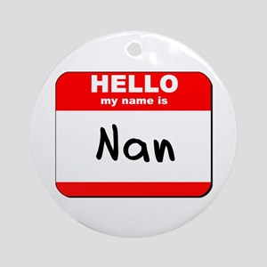 Hello my name is Nan Ornament (Round)