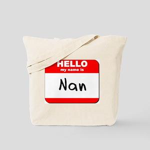 Hello my name is Nan Tote Bag