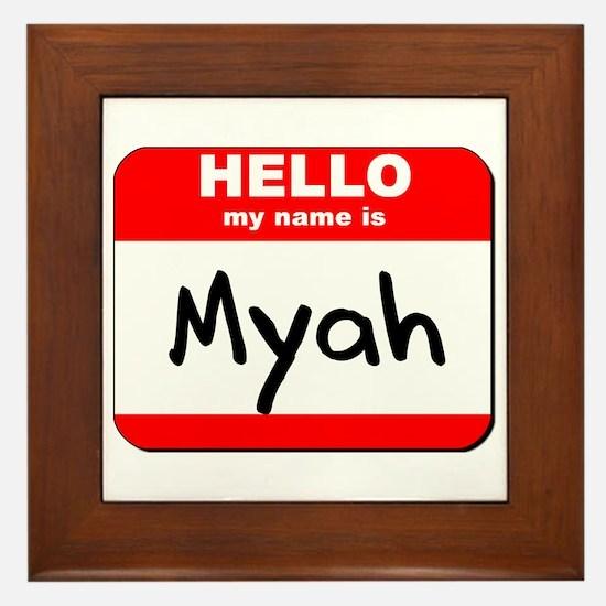 Hello my name is Myah Framed Tile