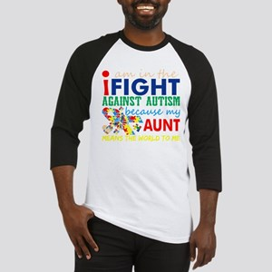 Im Fight Against Autism My Aunt Me Baseball Jersey