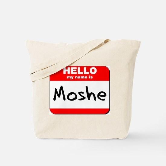 Hello my name is Moshe Tote Bag