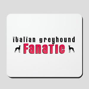 Italian Greyhound Fanatic Mousepad