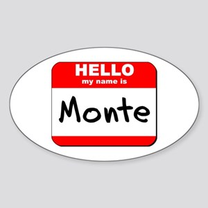 Hello my name is Monte Oval Sticker