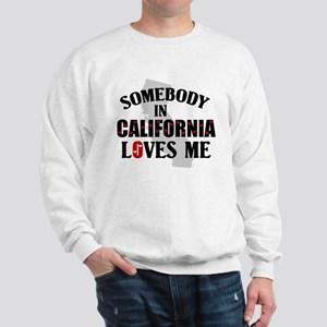 Somebody In California Sweatshirt
