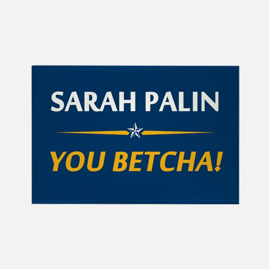 Sarah Palin - You Betcha! Rectangle Magnet