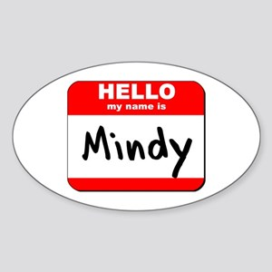 Hello my name is Mindy Oval Sticker
