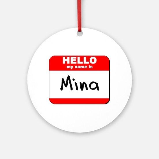 Hello my name is Mina Ornament (Round)