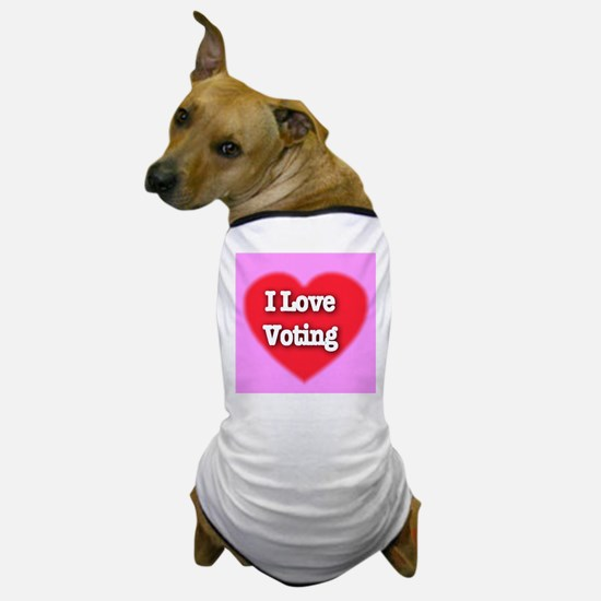 I Love Voting Dog T-Shirt