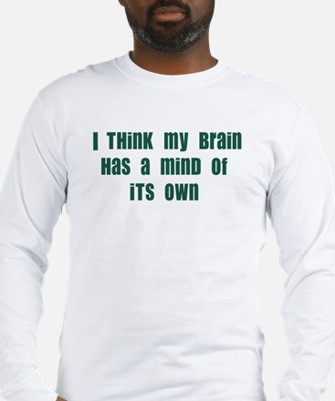 Mind of it's Own Long Sleeve T-Shirt