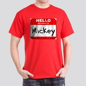 Hello my name is Mickey Dark T-Shirt