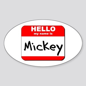 Hello my name is Mickey Oval Sticker