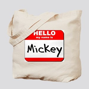 Hello my name is Mickey Tote Bag