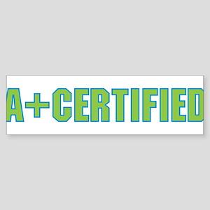 A+ Certified Bumper Sticker