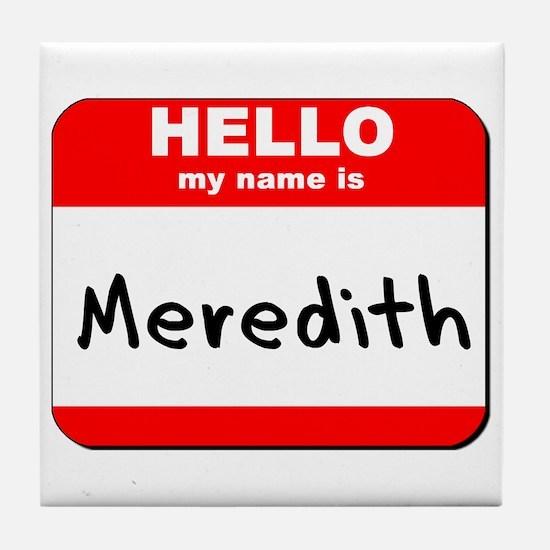 Hello my name is Meredith Tile Coaster