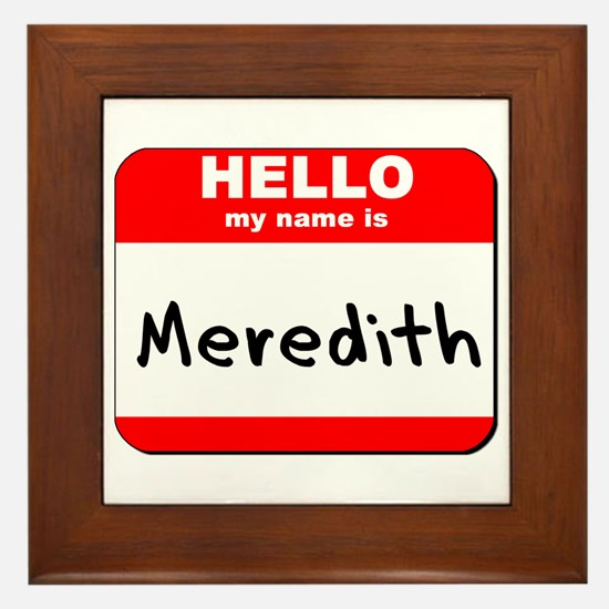 Hello my name is Meredith Framed Tile