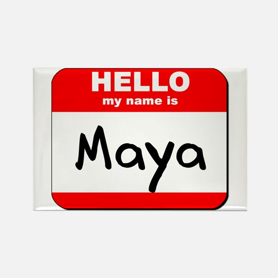 Hello my name is Maya Rectangle Magnet