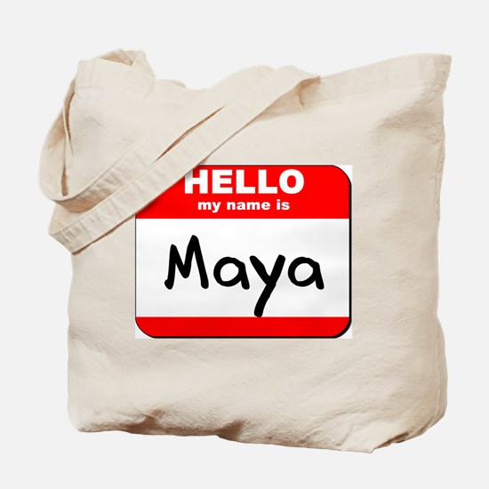 Hello my name is Maya Tote Bag