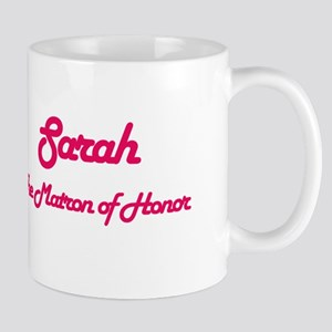 Sarah - Matron of Honor Mug