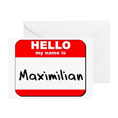 Hello my name is Maximilian Greeting Cards (Pk of