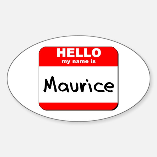Hello my name is Maurice Oval Decal