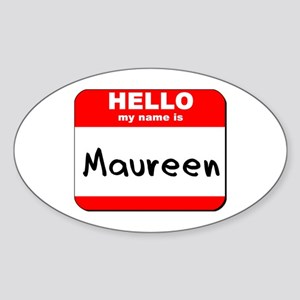 Hello my name is Maureen Oval Sticker