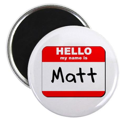 "Hello my name is Matt 2.25"" Magnet (10 pack)"