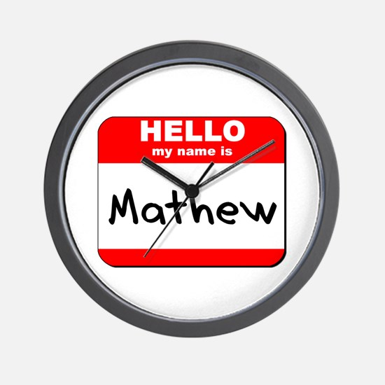 Hello my name is Mathew Wall Clock