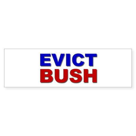 Evict Bush Bumper Sticker