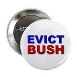 Evict Bush Button