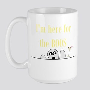 I'M HERE FOR THE BOOS Large Mug