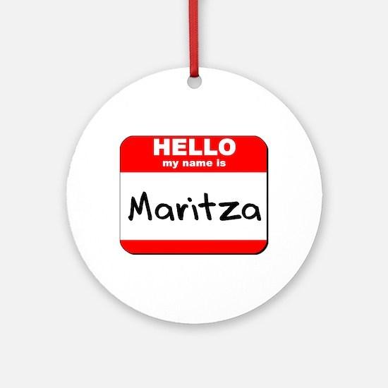 Hello my name is Maritza Ornament (Round)
