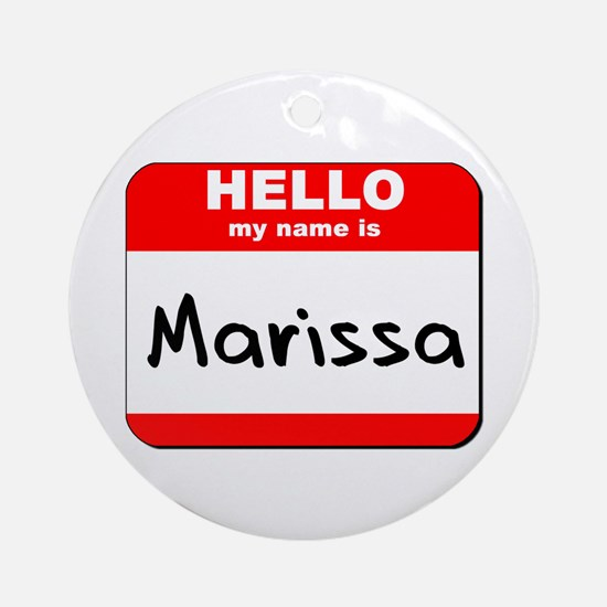 Hello my name is Marissa Ornament (Round)