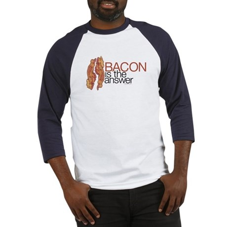 """""""Bacon is the Answer"""" Baseball Jersey"""