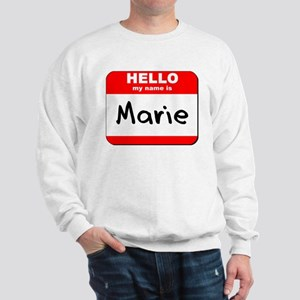 Hello my name is Marie Sweatshirt