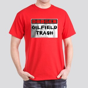 Danger Oilfield Trash Dark T-Shirt